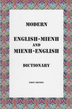 Modern English-Mienh and Mienh English Dictionary by Smith Panh