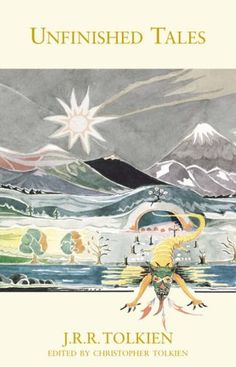 Unfinished Tales of Númenor and Middle-Earth by J.R.R. Tolkien -- Very small review