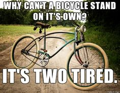 a tired bicycle; puns; punny english;
