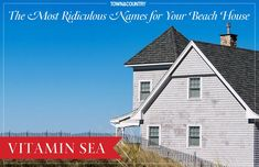 The 10 Punniest Names For Your Beach House Beach House Names, Cottage Names, Beach Cottages, Beach Huts, Condo Decorating, Beach Condo, Town And Country, Cool Names, Cabin