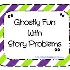 ~ Ghostly Fun with Story Problems is a hands-on activity for your math workshop time.  This set includes 28 story problems and a set of ghost manip...