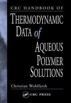 CRC Handbook of Thermodynamic Data of Aqueous Polymer Solutions; Christian Wohlfarth; Hardback