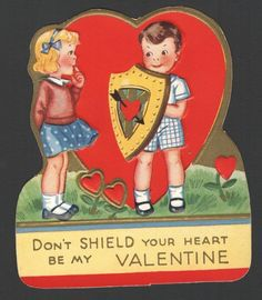 Don't SHIELD YOUR HEART - BE MY VALENTINE - 1940's
