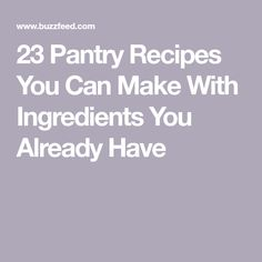 23 Pantry Recipes You Can Make With Ingredients You Already Have Fagioli Soup, Italian Sausage Recipes, Avocado Egg Salad, Summer Pasta Salad, Recipe Tin, White Bean Soup, Frozen Vegetables, How To Can Tomatoes, Orange Recipes