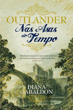 Nas Asas do Tempo Saga Outlander Vol 1, Diana Gabaldon. Compre livros na Fnac.pt
