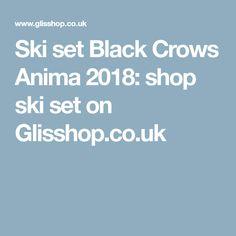 Ski set Black Crows Anima 2018: shop ski set on Glisshop.co.uk