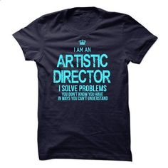 I am an Artistic Director - #white hoodie #hooded sweater. ORDER HERE => https://www.sunfrog.com/LifeStyle/I-am-an-Artistic-Director-17498069-Guys.html?id=60505