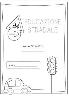 La maestra Linda : Educazione Stradale Preschool Worksheets, Montessori, Transportation, Homeschool, Classroom, Blog, Video, Centre, Google