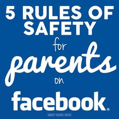 Facebook Safety Tips for Parents