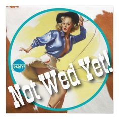 The Kitsch Bitsch : Cowgirl Not Wed Yet! Custom Announcement from Zazzle.com