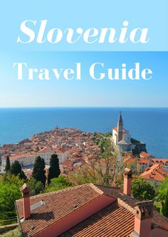The best of Slovenia in 3 Days Slovenia | travel to Slovenia | visit Slovenia | Slovenia Travel Guide | Piran | Lake Bled | Ljubljana | Backpacking Slovenia | travel guide |