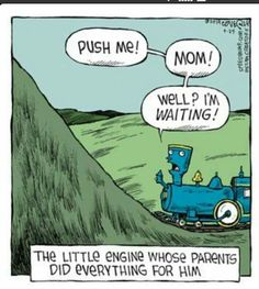 The little engine whose parents did everything for him.