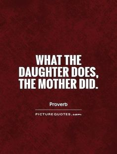 This is true for my daughter. But what I do as a daughter.My Pop did. Nevah underestimate a dads influence. Mother Daughter Pictures, Mother Daughter Quotes, Mother Quotes, Done Quotes, Home Quotes And Sayings, Cheaters And Liars, Cheater Quotes, Daughters, To My Daughter