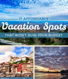 17 Affordable Vacation Spots All Budget Travelers Need To Know About (Favorite Places & Spaces) Vacation Places, Dream Vacations, Vacation Trips, Vacation Travel, Short Vacation, Honeymoon Places, Camping Places, Summer Vacation Ideas, Cheap Vacation Spots