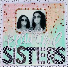 Beautiful Sisters//SpiegelMom Scraps Labor Day Weekend Triple Hop — Life with Evi