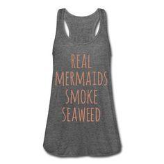 PINK GLITZ PRINT! Real Mermaids Smoke Seaweed, Women's Flowy Tank Top by Bella