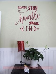 Stay Humble and Kind Wall Decal Vinyl Sticker Quotes Vinyl Lettering Bathroom Wall Decals, Vinyl Wall Decals, Wall Stickers, Inspirational Wall Quotes, Love Wall, Stay Humble, Vinyl Lettering, Wall Decor, Free Shipping