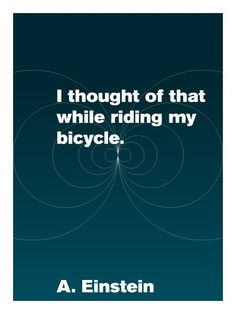 Bicycle Quotes, Great Minds Think Alike, Photo Quotes, Some Words, Albert Einstein, Thought Provoking, Deep Thoughts, Bicycles, Inspire Me