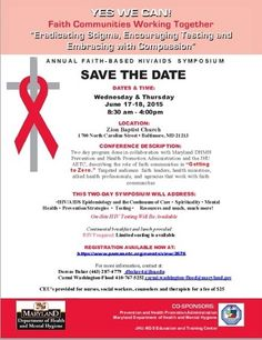 "** Faith-based Community Alert ** You still have time to register for the Annual Faith-Based HIV/AIDS Symposium...  Online registration closes Today... Monday, June 15, 2015 at 11:59 pm Register Now for Yes We Can! Faith Communities Working Together ""Eradicating Stigma, Encouraging Testing and Embracing with Compassion"""