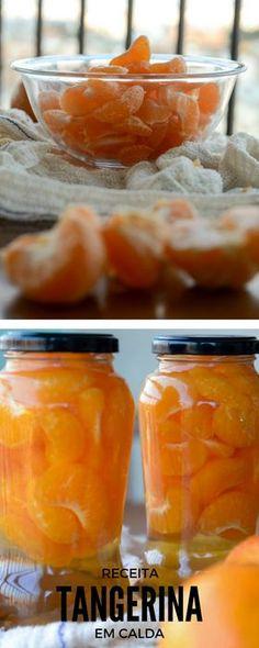 Receita de tangerina em calda, como conservar tangerinas por um bom tempo.
