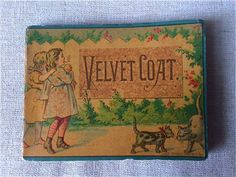 1880s Childrens Book Velvet Coat and Other Stories; D. Lothrop & Co, Boston; 4 by 3 inches; 64pp  Condition: Cover, very good, minor corner rubs (see photos); Spine is tight and solid; Interior, near fine; First page, which is blank, has a stamp on it that reads L.W.Wats, Bookseller & Druggist, Dillsburg, PA very faint but still visible. Under which is an inscription,  Mary J. Sheaffer, Christmas preasant (sic) from her Bro. William, Dec. 25th, 1880.  This is a lovely miniature book ...
