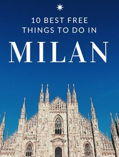Top 10 Free Things to Do in Milan