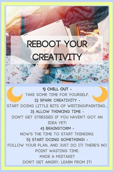How to chill out and reboot your creativity when you're in a huge slump!