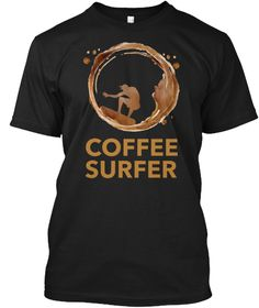 Coffee Surfer Black T-Shirt Front