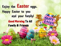 Good Morning Happy Easter To All My Family And Friends
