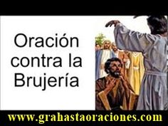 Oracion para eliminar todo tipo de HECHIZO o BRUJERIA