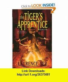 The Tigers Apprentice Book One (9780060010157) Laurence Yep , ISBN-10: 0060010150  , ISBN-13: 978-0060010157 ,  , tutorials , pdf , ebook , torrent , downloads , rapidshare , filesonic , hotfile , megaupload , fileserve
