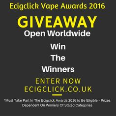 Vote in the @ecigclick Vape Awards 2016 and enter the giveaway to win some great vape prizes! Vote here - http://www.ecigclick.co.uk/ecigclick-vape-awards-2016/