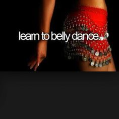 Belly dancing!!