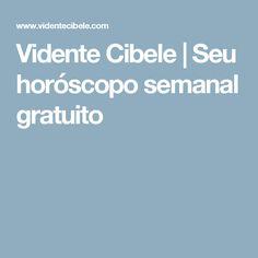 Vidente Cibele | Seu horóscopo semanal gratuito