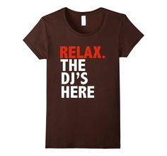 Funny Relax the DJ's Here Tshirt Disc Jockey Turntable Music