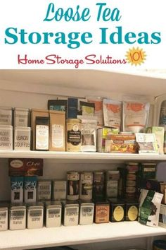 Tea Storage Ideas For Both Tea Bags & Loose Tea, Plus Tea Accessories Loose tea storage ideas, using airtight tea tins or other canisters and labels {featured on Home Storage Solutions Home Organization Hacks, Pantry Organization, Organizing Tips, Tea Storage, Pantry Storage, Storage Ideas, Food Storage, Creative Storage, Vegetarian Cooking