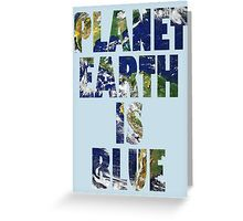 Planet Earth ... Greeting Card