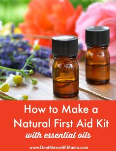 How to Make a Natural First Aid Kit with Essential Oils #DIY #essentialoils - DontMesswithMama.com