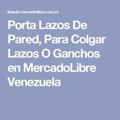 Porta Lazos De Pared, Para Colgar Lazos O Ganchos en MercadoLibre Venezuela