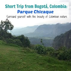 This can be a day trip from Bogota, Colombia. The scenery is beautiful!