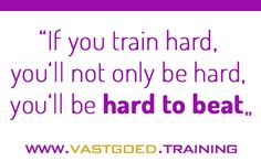 """If you train hard, you'll not only be hard, you'll be hard to beat"" #startjouwmotor #vastgoedtraining #immoversity www.vastgoed.training"