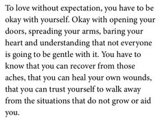 To love without expectation, you have to be ok with yourself