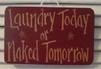 """This would be so easy to make!!!! Wooden Laundry Sign """"Laundry Today or Naked Tomorrow"""" by Tropical Signs, http://www.amazon.com/dp/B008ADQLQG/ref=cm_sw_r_pi_dp_eY3-qb0K76G8C"""