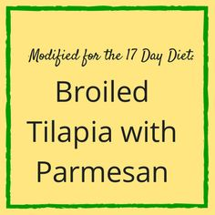Broiled Tilapia with Parmesan (modified for the 17 Day Diet) | My 17DD Blog