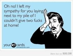 sympathy... @Keilani Fowler do you have this one yet?! :) made me think of you! lol