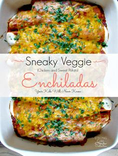 Your kids will never know these gooey cheesy sneaky veggie enchiladas have chicken & sweet potato disguised goodness. They'll beg for this quick easy recipe every week, and you'll deliver a secretly healthy meal in under 30 minutes!