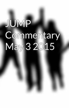 "Read ""JUMP Commentary May 3 2015 - Science Demos and Prayers For My Children"" #wattpad #spiritual"