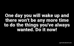 One day you will wake up and One Day, Motivation Quotes, Wake Up, Laughter, Motivational Quotes, Motivating Quotes, Inspiration Quotes, Inspire Quotes, Quotes Motivation