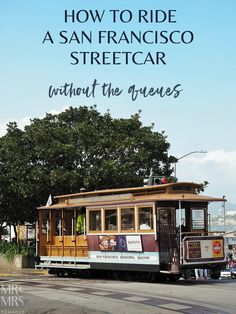 How to ride a San Francisco streetcar without the queues