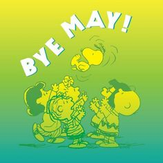 Bye May! June starts tomorrow.
